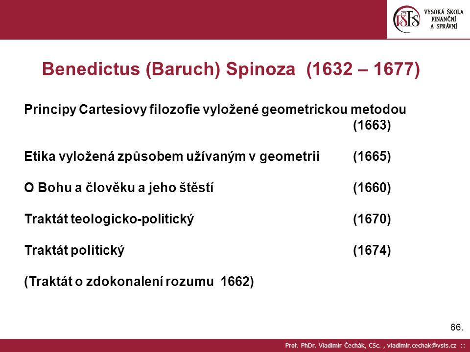 Benedictus (Baruch) Spinoza (1632 – 1677)