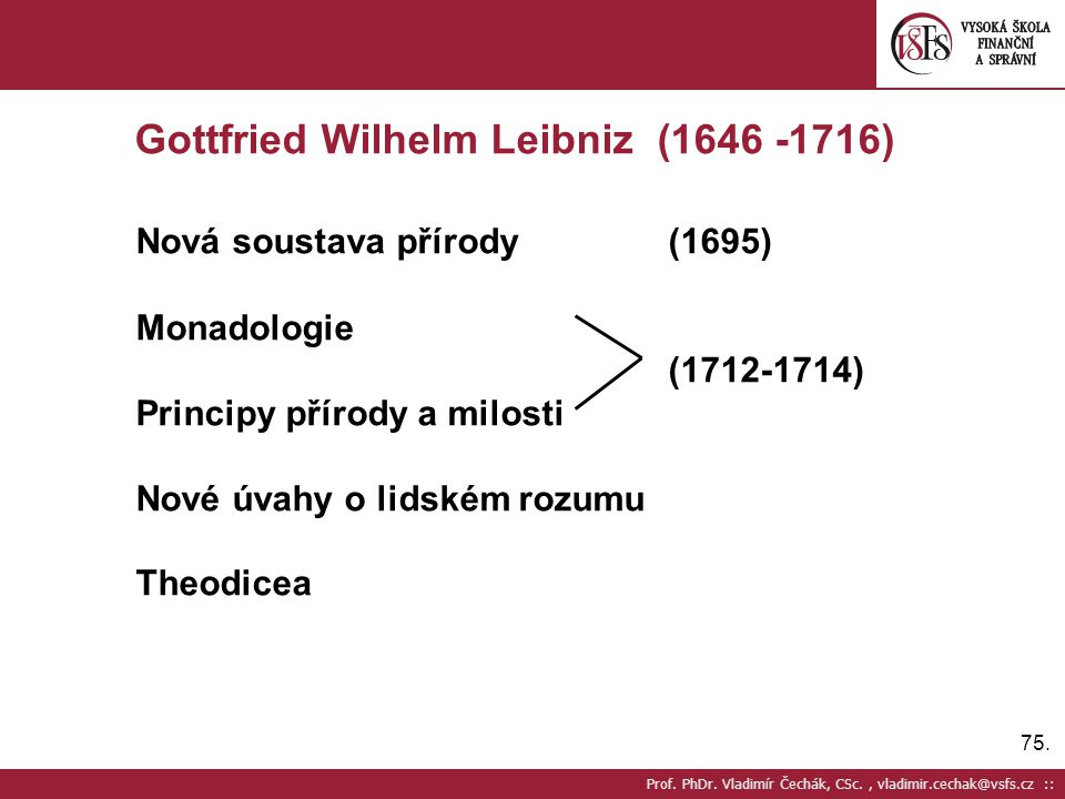 Gottfried Wilhelm Leibniz (1646 -1716)
