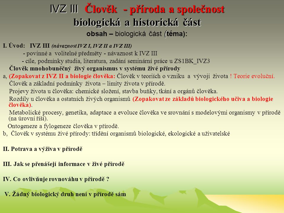 IVZ III Člověk - příroda a společnost biologická a historická část obsah – biologická část (téma):