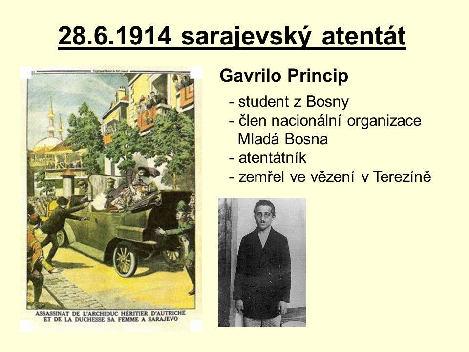28.6.1914 sarajevský atentát Gavrilo Princip - student z Bosny