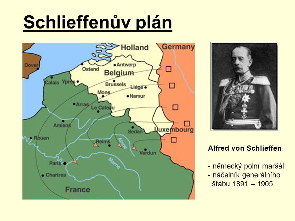 Schlieffenův plán Alfred von Schlieffen - německý polní maršál