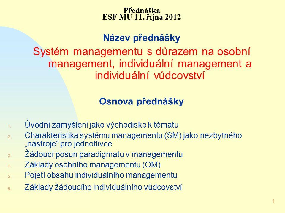 Přednáška ESF MU 11. října 2012 Název přednášky.