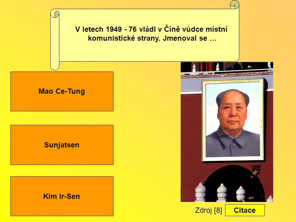 V letech 1949 - 76 vládl v Číně vůdce místní
