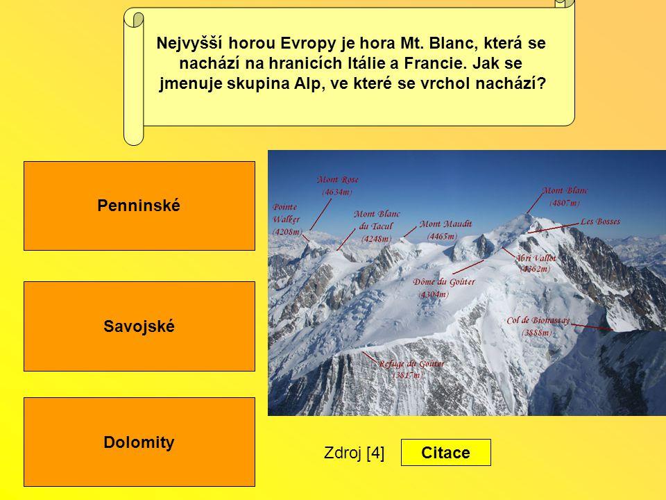 Nejvyšší horou Evropy je hora Mt. Blanc, která se