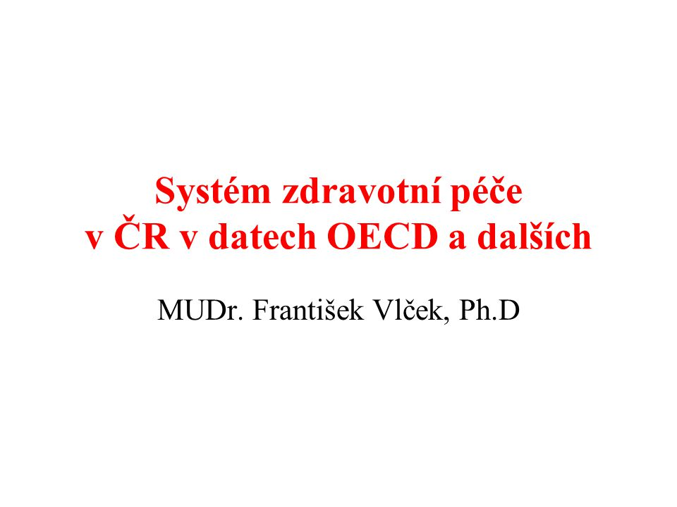Systém zdravotní péče v ČR v datech OECD a dalších