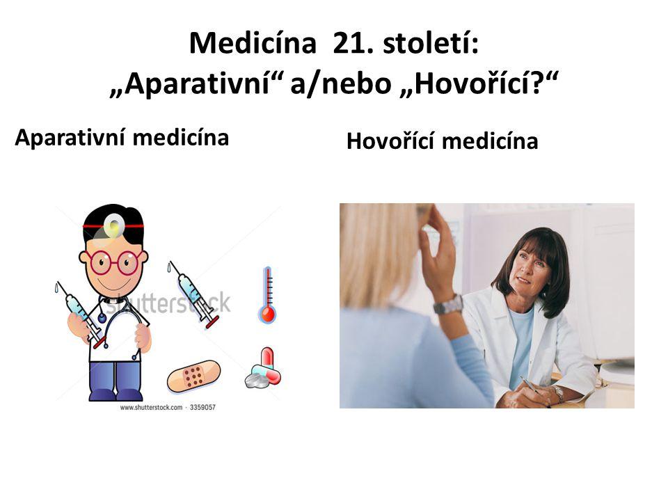 """Medicína 21. století: """"Aparativní a/nebo """"Hovořící"""