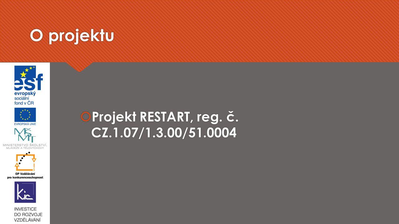 O projektu Projekt RESTART, reg. č. CZ.1.07/1.3.00/51.0004