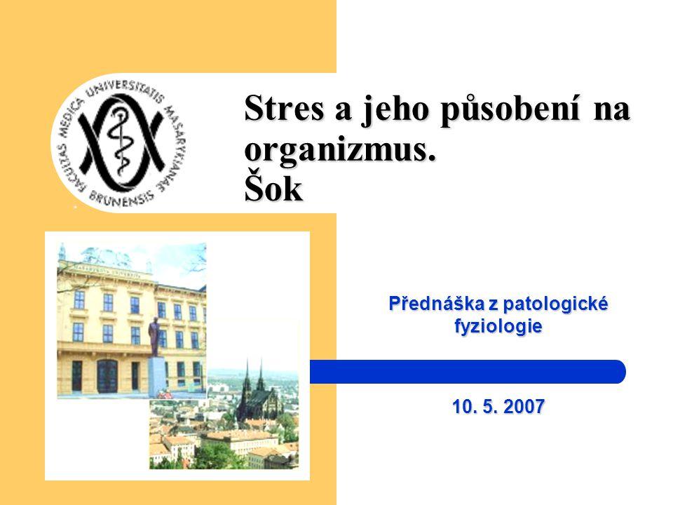 Stres a jeho působení na organizmus. Šok