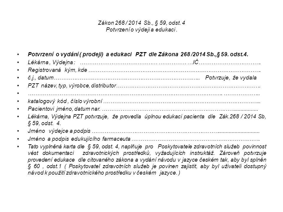 Zákon 268 / 2014 Sb., § 59, odst. 4 Potvrzení o výdeji a edukaci .