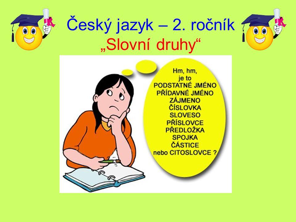 """Český jazyk – 2. ročník """"Slovní druhy"""