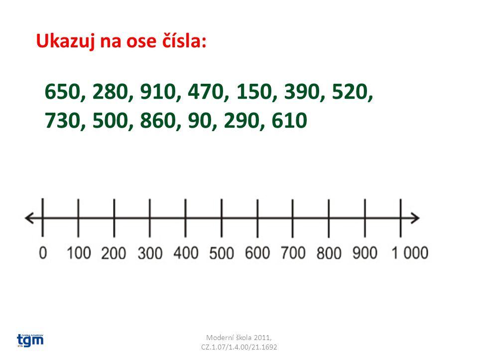 Ukazuj na ose čísla: 650, 280, 910, 470, 150, 390, 520, 730, 500, 860, 90, 290, 610.