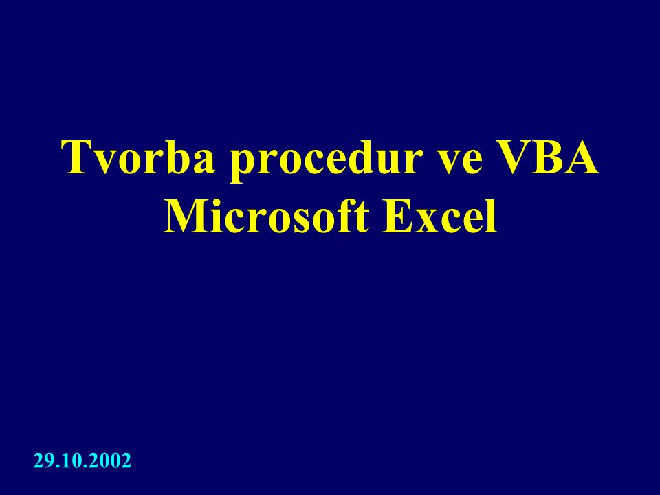 Tvorba procedur ve VBA Microsoft Excel