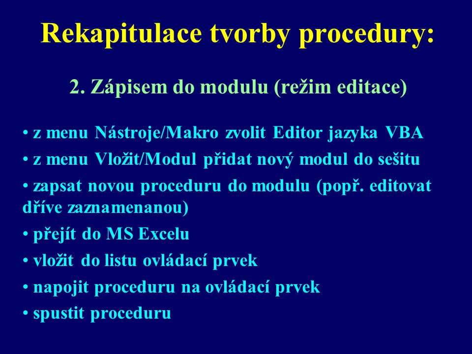 Rekapitulace tvorby procedury: