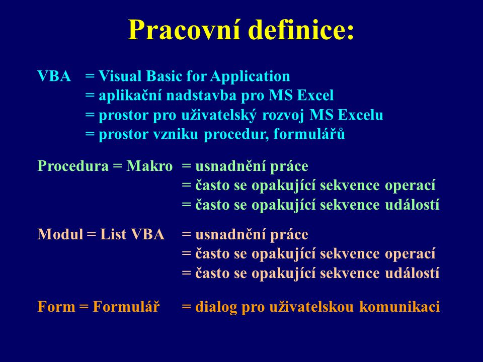 Pracovní definice: VBA = Visual Basic for Application