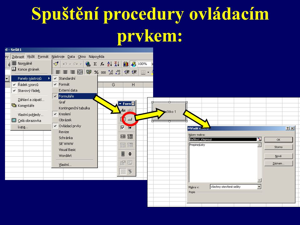 Spuštění procedury ovládacím prvkem: