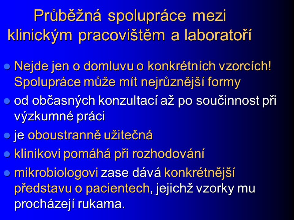 Průběžná spolupráce mezi klinickým pracovištěm a laboratoří