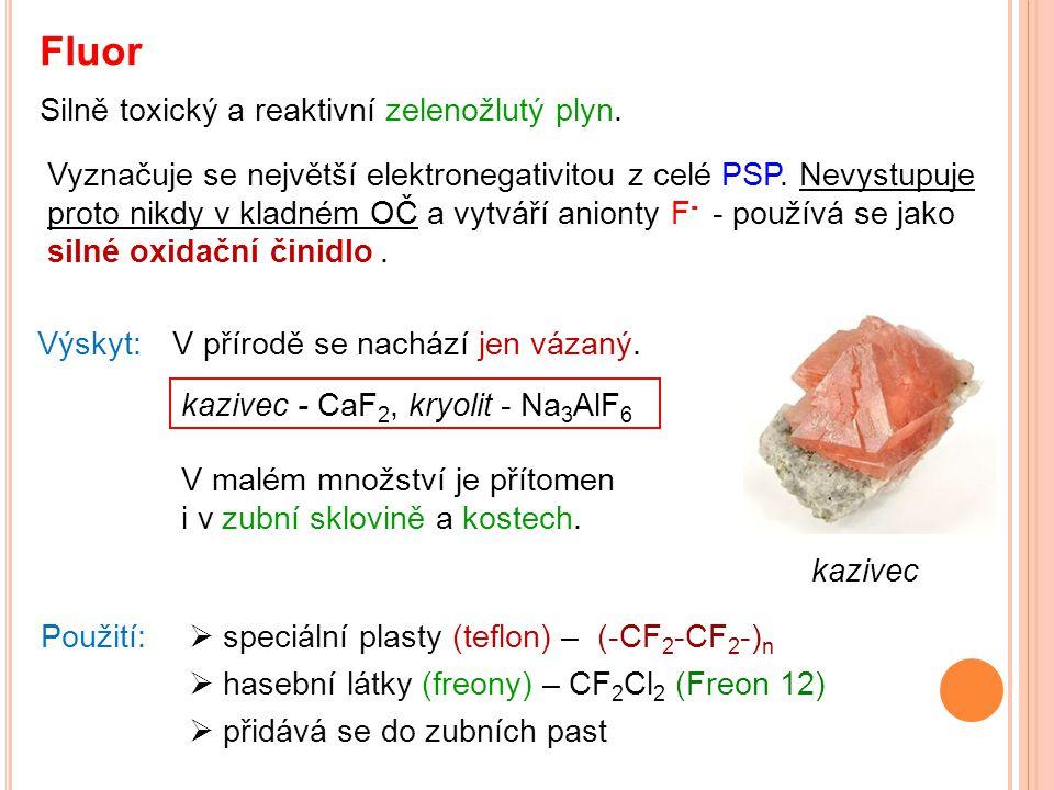 Fluor Silně toxický a reaktivní zelenožlutý plyn.