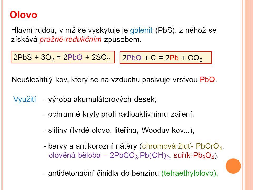Olovo Hlavní rudou, v níž se vyskytuje je galenit (PbS), z něhož se získává pražně-redukčním způsobem.