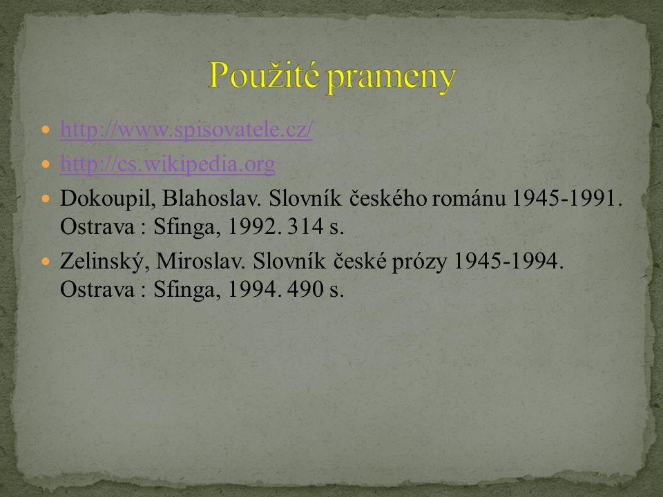 Použité prameny http://www.spisovatele.cz/ http://cs.wikipedia.org