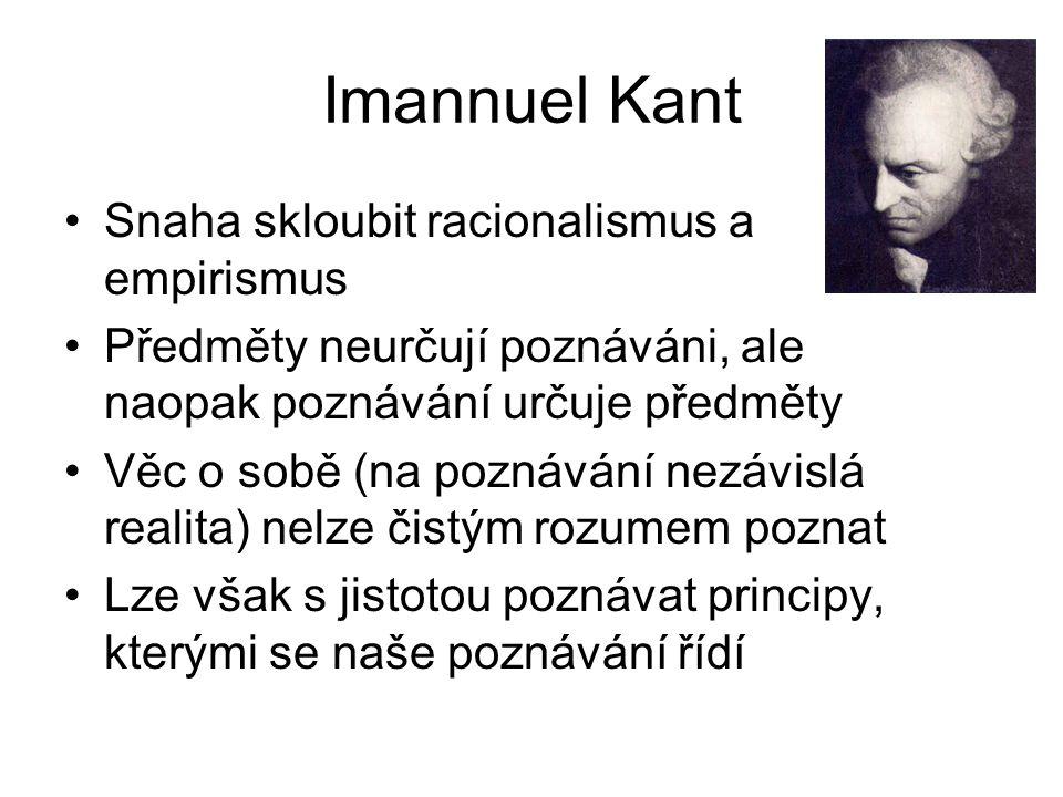 Imannuel Kant Snaha skloubit racionalismus a empirismus