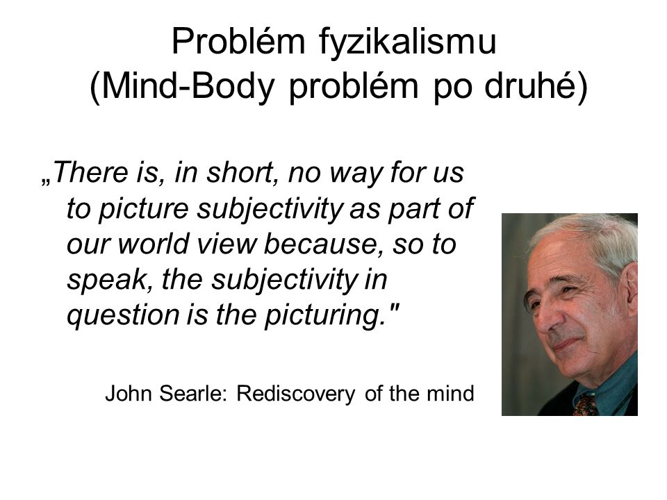 Problém fyzikalismu (Mind-Body problém po druhé)