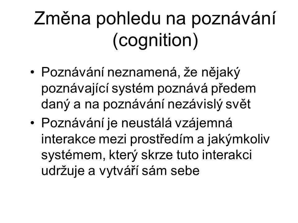 Změna pohledu na poznávání (cognition)