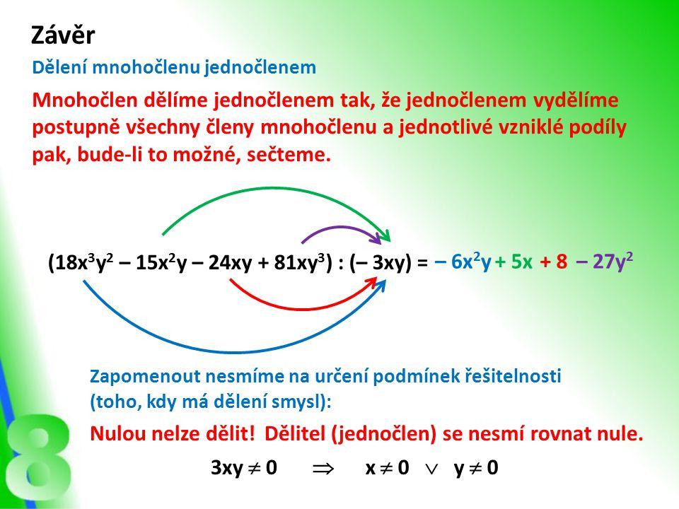 Závěr Dělení mnohočlenu jednočlenem.