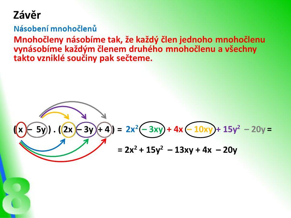 Závěr Násobení mnohočlenů.