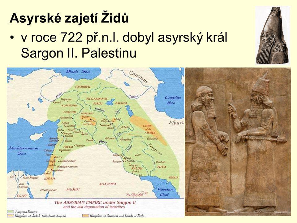 Asyrské zajetí Židů v roce 722 př.n.l. dobyl asyrský král Sargon II. Palestinu