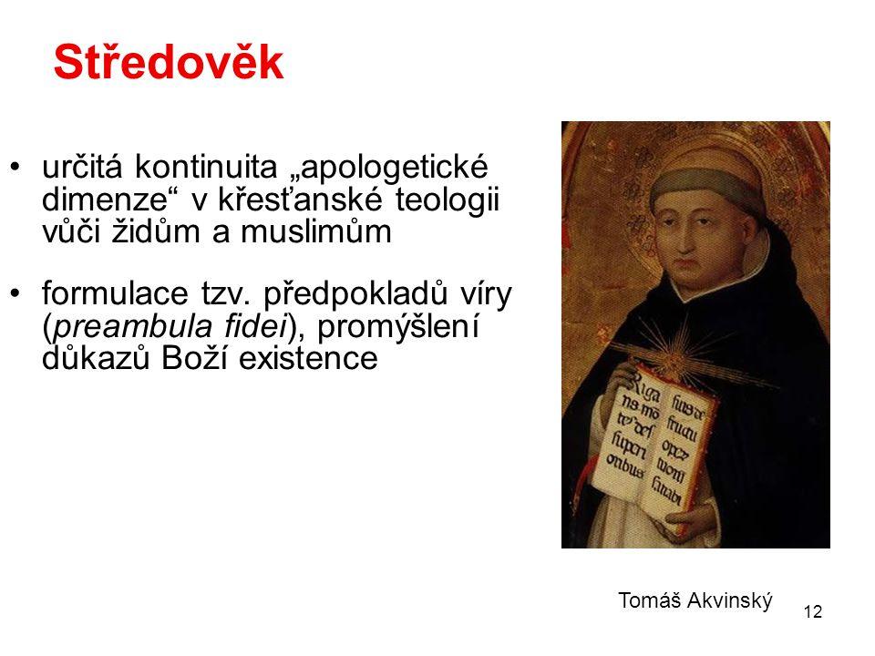 """Středověk určitá kontinuita """"apologetické dimenze v křesťanské teologii vůči židům a muslimům."""