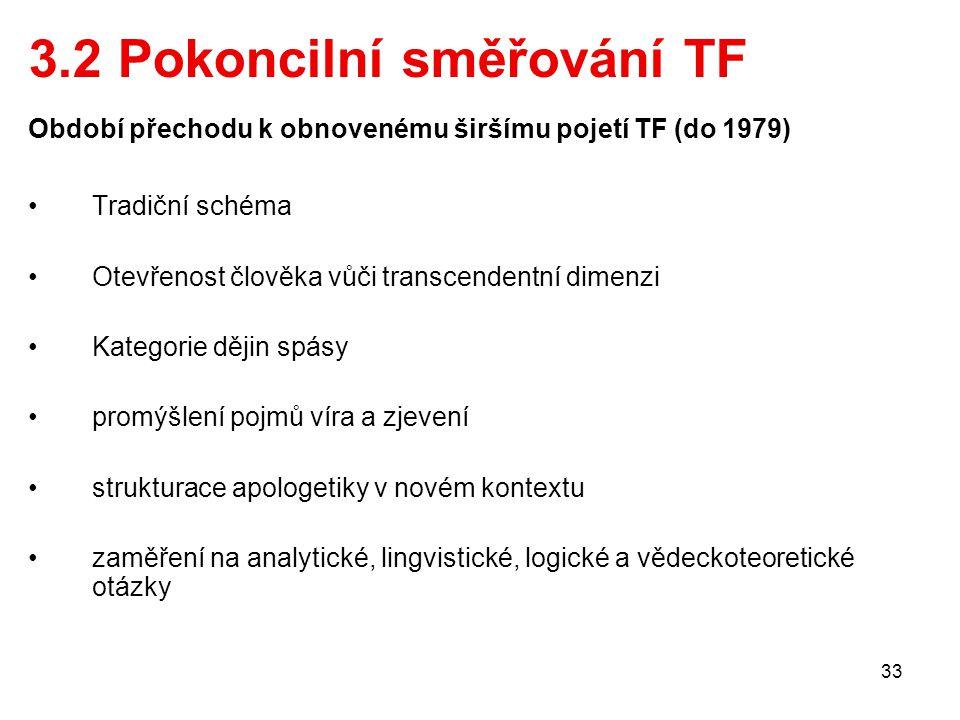 3.2 Pokoncilní směřování TF