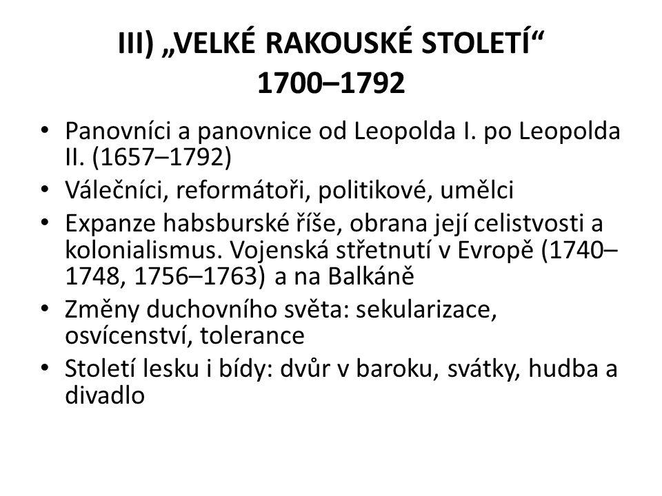"""III) """"VELKÉ RAKOUSKÉ STOLETÍ 1700–1792"""