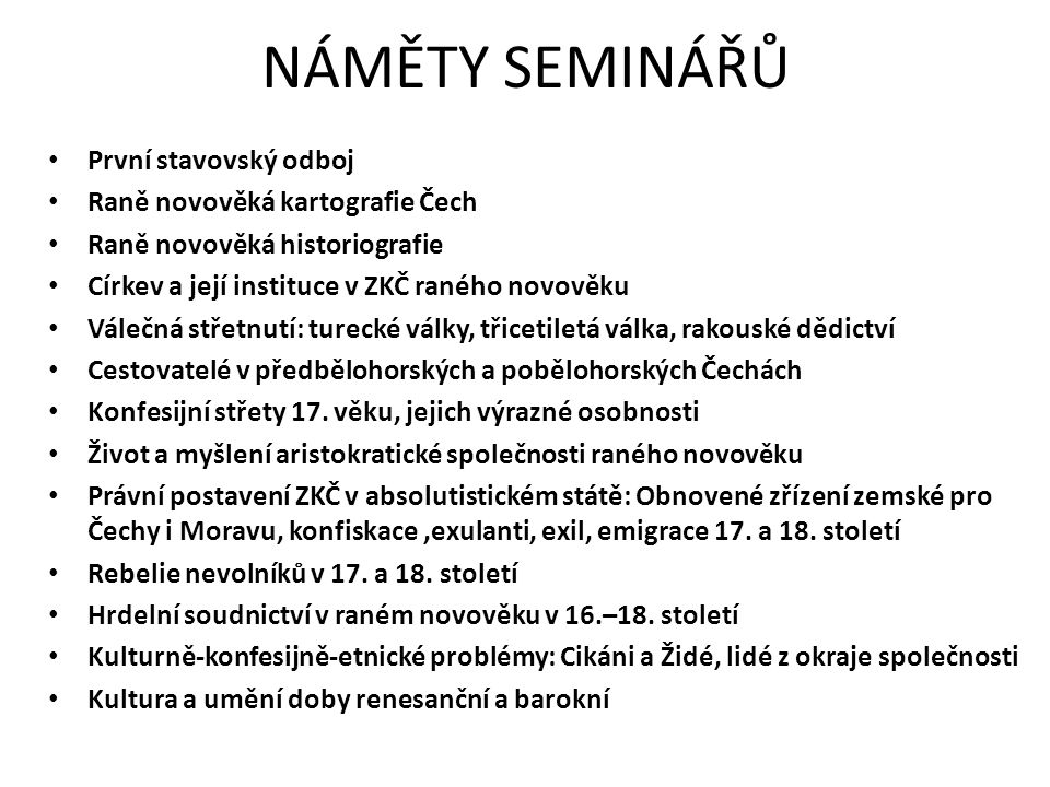 NÁMĚTY SEMINÁŘŮ První stavovský odboj Raně novověká kartografie Čech