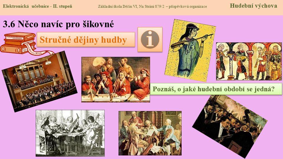 3.6 Něco navíc pro šikovné Stručné dějiny hudby