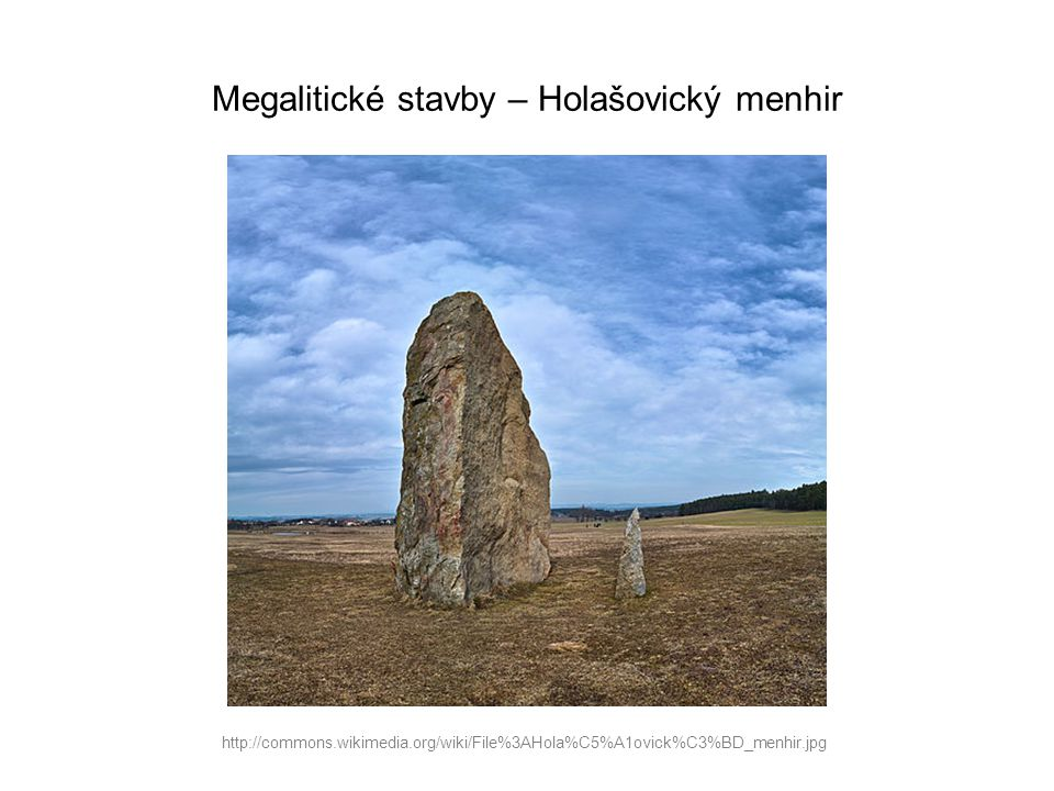 Megalitické stavby – Holašovický menhir