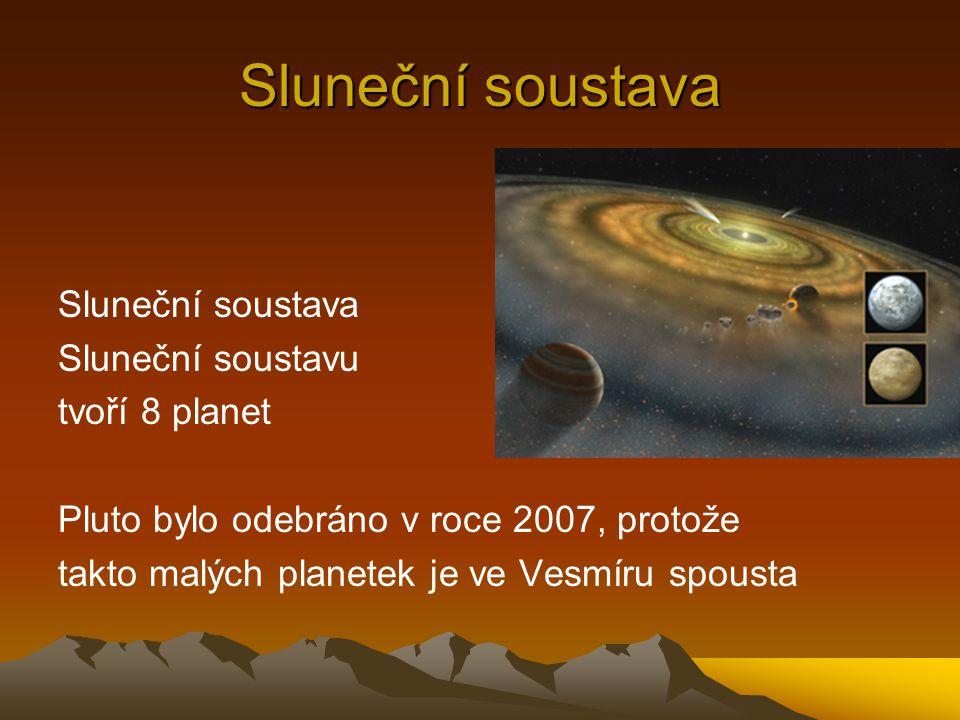 Sluneční soustava Sluneční soustava Sluneční soustavu tvoří 8 planet