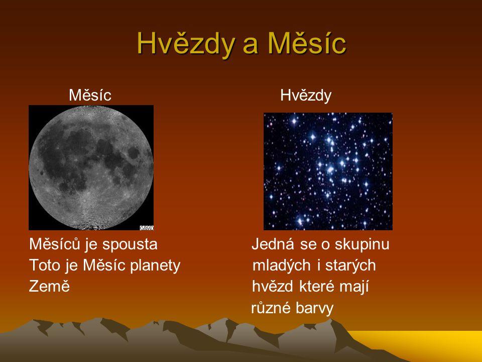 Hvězdy a Měsíc Měsíc Hvězdy Měsíců je spousta Jedná se o skupinu