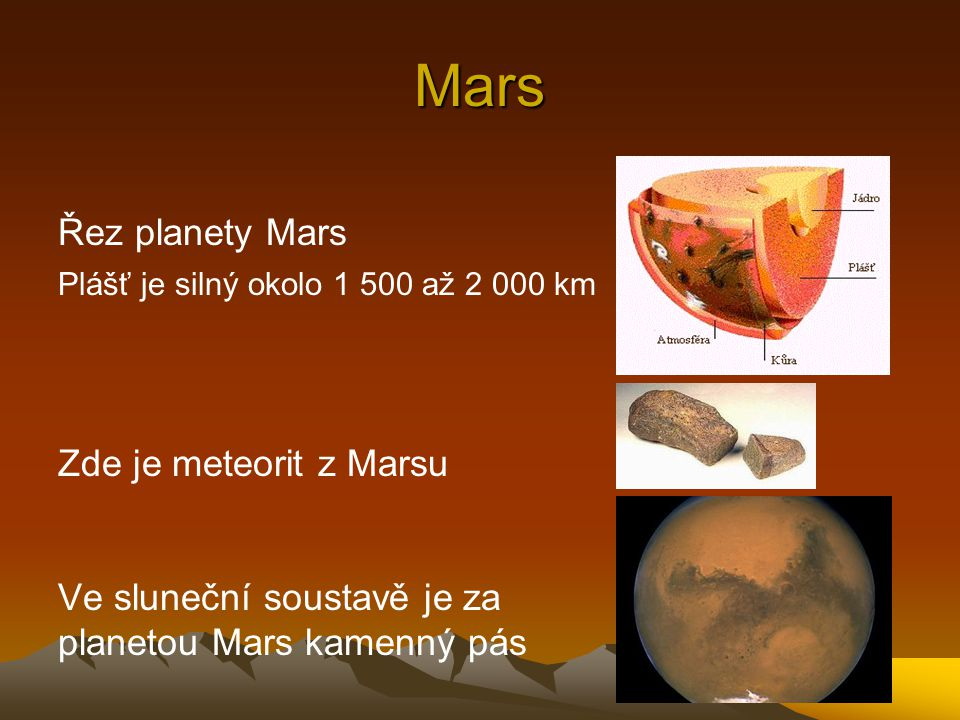 Mars Řez planety Mars Zde je meteorit z Marsu