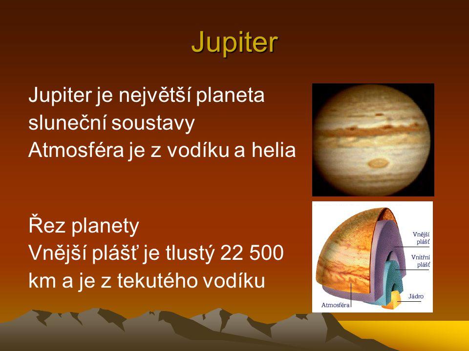 Jupiter Jupiter je největší planeta sluneční soustavy
