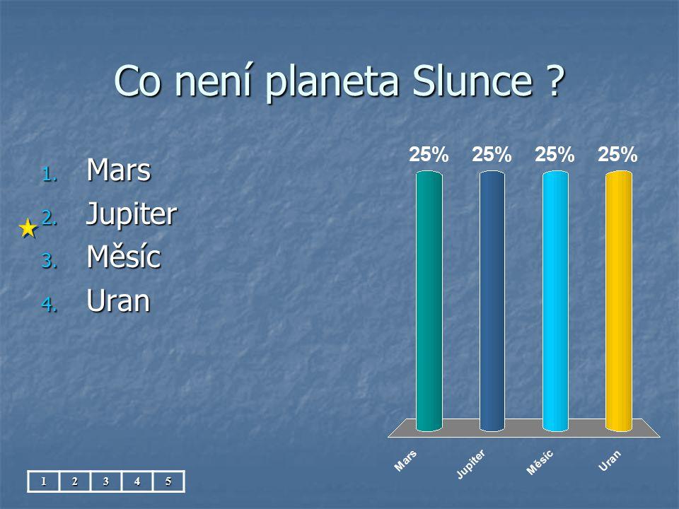 Co není planeta Slunce Mars Jupiter Měsíc Uran 1 2 3 4 5