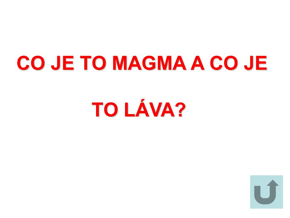 CO JE TO MAGMA A CO JE TO LÁVA