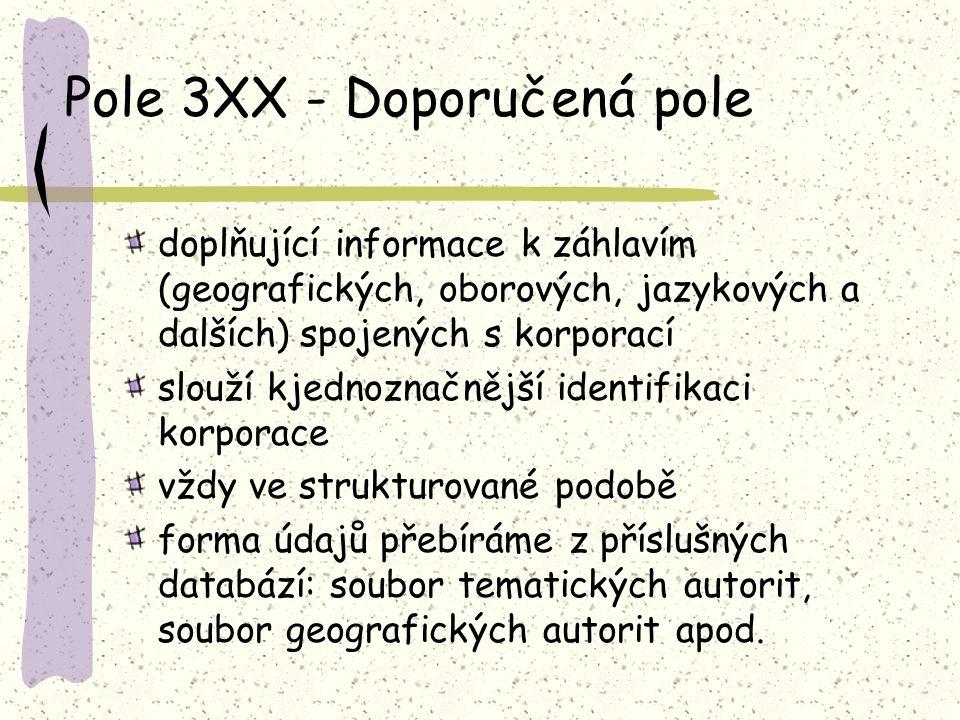 Pole 3XX - Doporučená pole