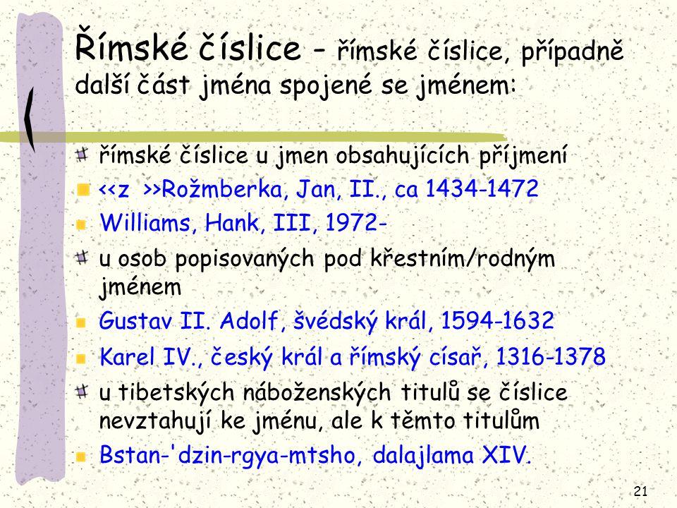 Římské číslice - římské číslice, případně další část jména spojené se jménem: