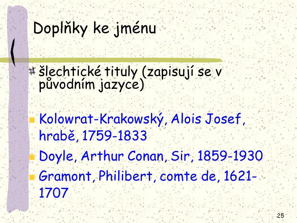 Doplňky ke jménu šlechtické tituly (zapisují se v původním jazyce)