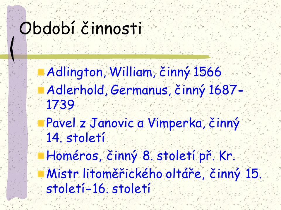 Období činnosti Adlington, William, činný 1566