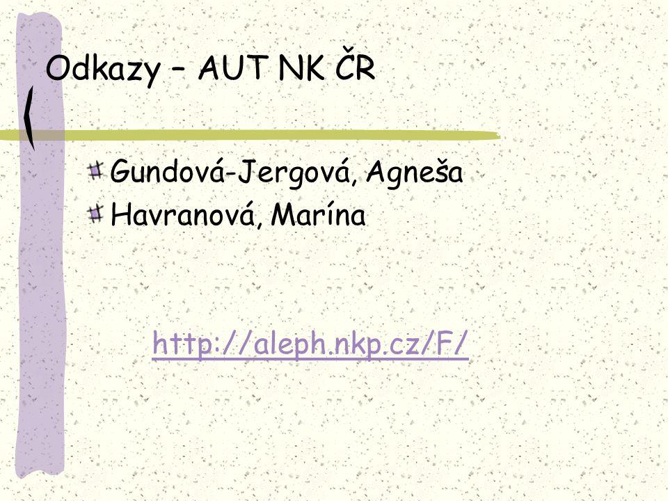 Odkazy – AUT NK ČR Gundová-Jergová, Agneša Havranová, Marína