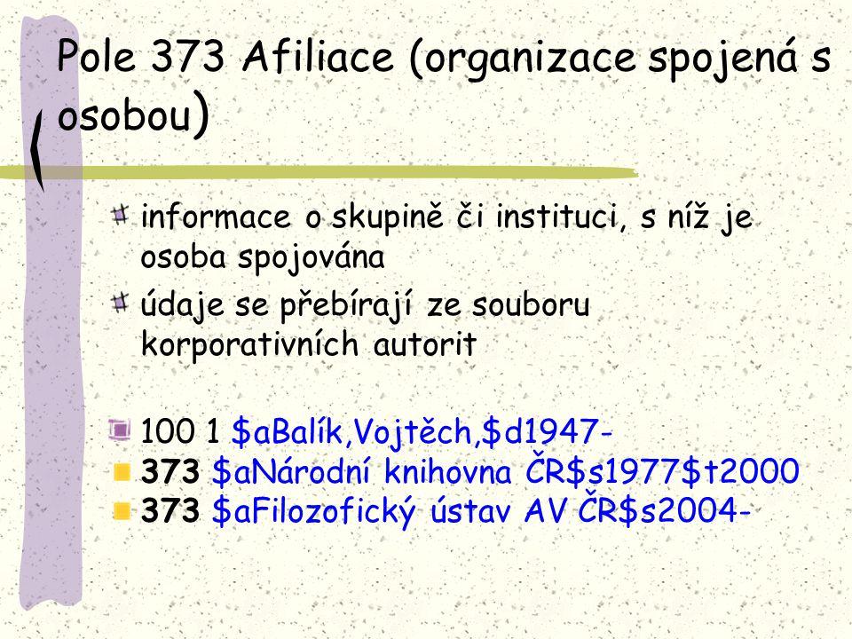 Pole 373 Afiliace (organizace spojená s osobou)
