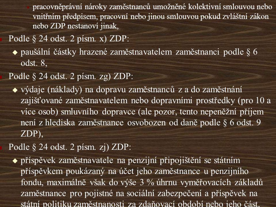Podle § 24 odst. 2 písm. x) ZDP: