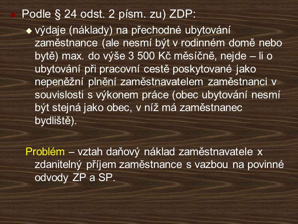Podle § 24 odst. 2 písm. zu) ZDP: