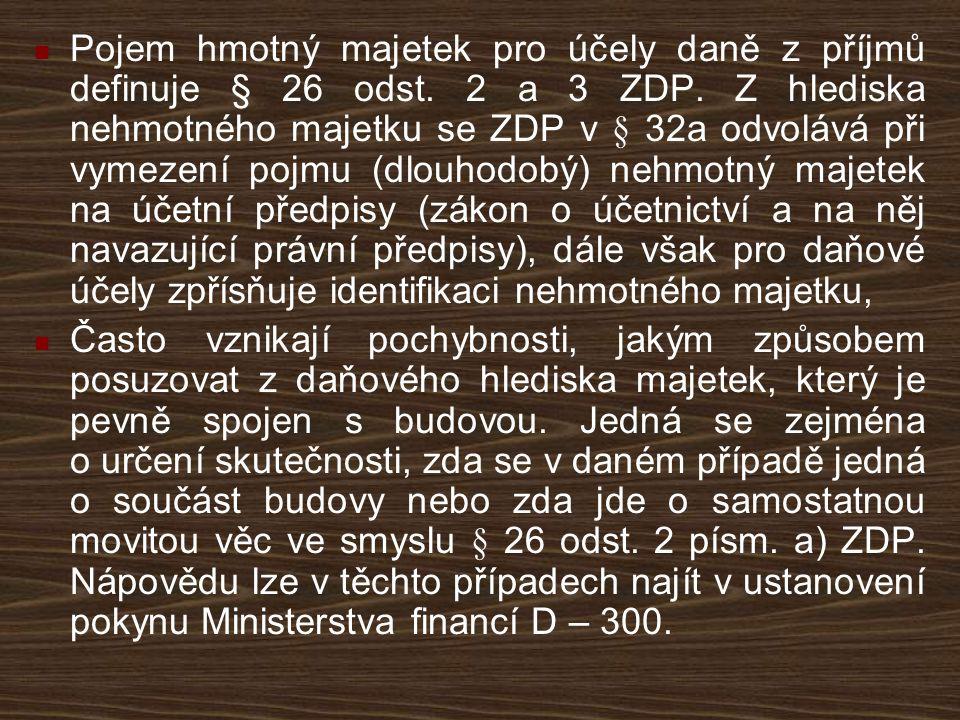 Pojem hmotný majetek pro účely daně z příjmů definuje § 26 odst
